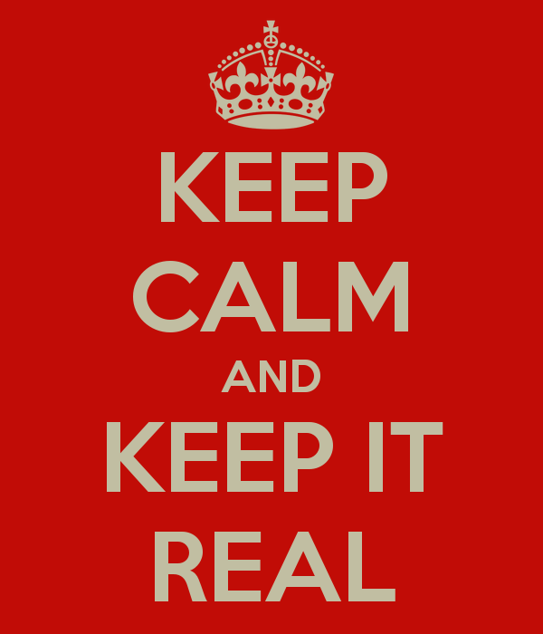 keep-calm-and-keep-it-real-19